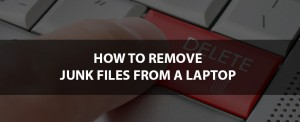 What Are Junk Files and Why You Should Delete Them?